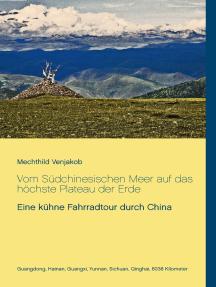 Vom Südchinesischen Meer auf das höchste Plateau der Erde: Eine kühne Fahrradtour durch China