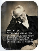 On the Fourfold Root of the Principle of Sufficien and On the Will in Nature