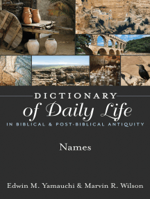Dictionary of Daily Life in Biblical & Post-Biblical Antiquity: Names