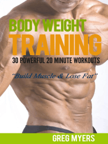 "Bodyweight Training: 30 Powerful 20 Minute Workouts ""Build Muscle & Lose Fat"": (Home Workout, Strength Training, Calisthenics, Fat Loss)"