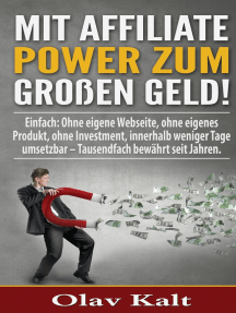 Mit Affiliate-Power zum grossen Geld!: Einfach: Ohne eigene Webseite, ohne eigenes Produkt, ohne Investment, innerhalb weniger Tage umsetzbar – Tausendfach  bewährt seit Jahren.