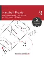 Handball Praxis 9 - Grundlagentraining im Angriff für die Altersstufe 9-12 Jahre