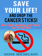 Save Your Life and Drop The Cancer Sticks!