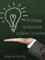 11 Steps to Become an Idea Machine