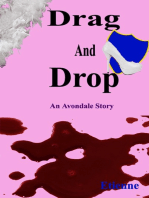 Drag and Drop (an Avondale Story)