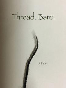 Thread. Bare.