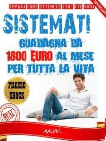 SISTÈMATI! Guadagna da 1800 euro al mese per tutta la vita!