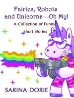 Fairies, Robots and Unicorns