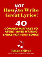 How [Not] To Write Great Lyrics! - 40 Common Mistakes to Avoid When Writing Lyrics For Your Songs