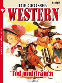 Die großen Western 157: Tod und Tränen