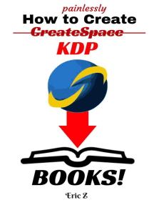 How To Painlessly Create A CreateSpace KDP Book!: Zbooks Tutorial - Master Createspace Self Publishing for Success! Series, #1