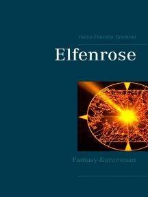 Elfenrose: Fantasy-Kurzroman