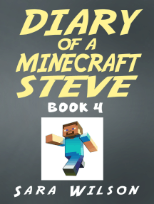Diary of a Minecraft Steve (Book 4): The Amazing Minecraft World Told by a Hero Minecraft Steve