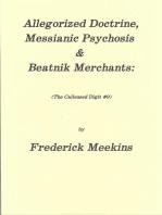 Allegorized Doctrine, Messianic Psychosis & Beatnik Merchants