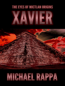 The Eyes of Mictlan Origins: Xavier
