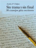 Sin trama y sin final - 99 Consejos para escritores