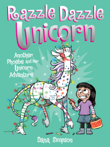 Razzle Dazzle Unicorn: Another Phoebe and Her Unicorn Adventure