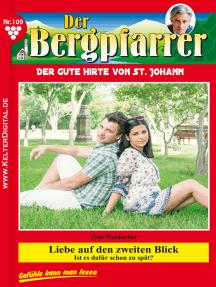 Der Bergpfarrer 109 – Heimatroman: Liebe auf den zweiten Blick