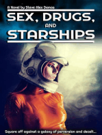 Sex, Drugs, and Starships