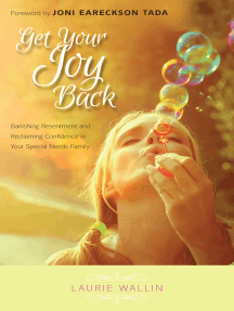 Get Your Joy Back: Banishing Resentment and Reclaiming Confidence in Your Special Needs Family