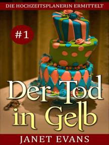 Der Tod in Gelb (Die Hochzeitsplanerin ermittelt # 1)