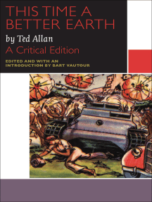 This Time a Better Earth, by Ted Allan: A Critical Edition