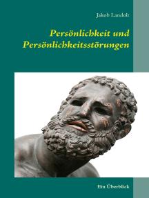 Persönlichkeit und Persönlichkeitsstörungen: Ein Überblick
