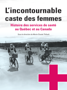 L'incontournable caste des femmes: Histoire des services de santé au Québec et au Canada