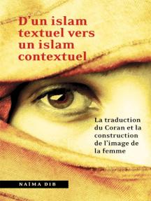 D'un islam textuel vers un islam contextuel: La traduction du Coran et la construction de l'image de la femme