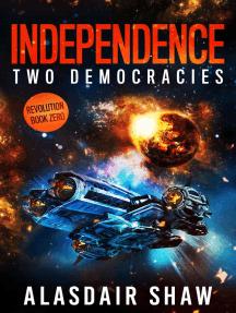 Independence: Two Democracies: Revolution, #0