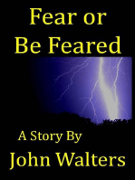 Fear or Be Feared
