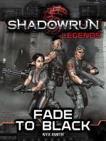 Shadowrun Legends: Fade to Black: Shadowrun Legends, #8