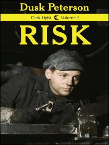 Risk (Dark Light, Volume 2): Dark Light, #2