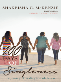 100 Days of Singleness: The Journey of Healing Into Wholeness