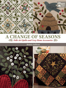 A Change of Seasons: Folk-Art Quilts and Cozy Home Accessories