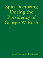 Spin Doctoring During the Presidency of George W Bush