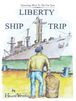 Liberty Ship Trip