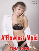 A Flawless Maid