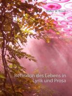 Reflexion des Lebens in Lyrik und Prosa