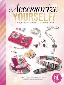 Accessorize Yourself!: 66 Projects to Personalize Your Look