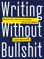 Writing Without Bullshit: Boost Your Career by Saying What You Mean