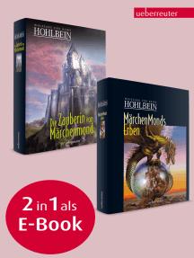 Märchenmonds Erben / Die Zauberin von Märchenmond: Märchenmond-Zyklus Band 3 & 4