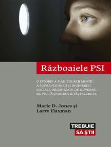 Războaiele PSI. O istorie a manipulării minții, a supravegherii și ingineriei sociale organizate de guverne, de presă și de societăți secrete