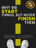 Why we START things, but never FINISH them