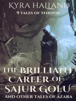 The Brilliant Career of Sajur Golu and Other Tales of Azara
