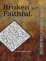 Broken yet Faithful. From the Journal of Umm Zakiyyah