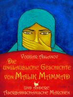 Die unglaubliche Geschichte von Malik Mammad und andere aserbaidschanische Märchen
