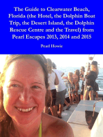 The Guide to Clearwater Beach, Florida (the Hotel, the Dolphin Boat Trip, the Desert Island, the Dolphin Rescue Centre and the Travel) from Pearl Escapes 2013, 2014 and 2015