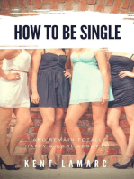 How to Be Single …and Remain Totally Happy and Cool About It