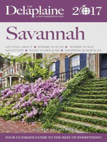 Savannah - The Delaplaine 2017 Long Weekend Guide: Long Weekend Guides